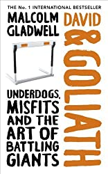 David and Goliath: Underdogs, Misfits and the Art of Battling Giants by Gladwell, Malcolm (2013) Hardcover