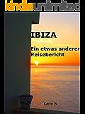 Ibiza - Ein etwas anderer Reisebericht