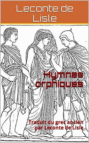 Livre gratuits Hymnes orphiques: Traduit du grec ancien par Leconte de Lisle pdf ebook