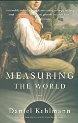 Measuring the World: A Novel by Daniel Kehlmann (2007-10-09)