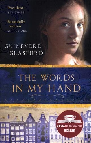The Words In My Hand: Shortlisted for the Costa First Novel Award 2016