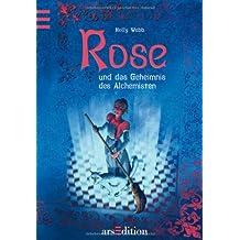 Rose und das Geheimnis des Alchemisten Band 1