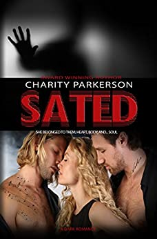 Sated: A Dark Romance (Wrecked Book 1) by [Parkerson, Charity]