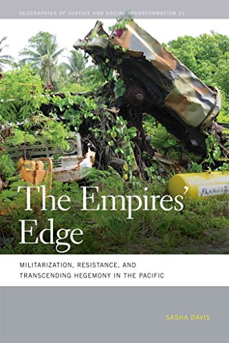 the-empires-edge-militarization-resistance-and-transcending-hegemony-in-the-pacific-by-author-sasha-