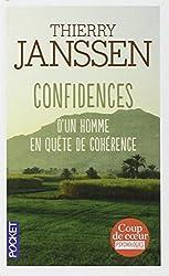 Confidences d'un homme en qua¦te de coherence: Written by Thierry Janssen, 2014 Edition, Publisher: Pocket [Mass Market Paperback]