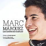 Marc Márquez rústica: Los sueños se cumplen (Ocio y deportes)