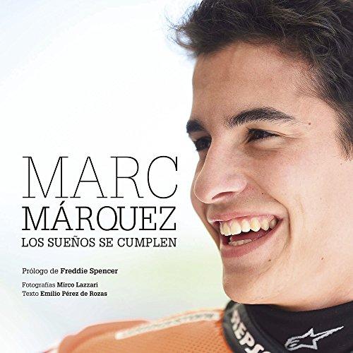 Marc Márquez rústica: Los sueños se cumplen (Ocio y deportes) por Emilio Pérez de Rozas