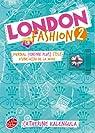 London Fashion, tome 2 : Journal (encore plus) stylé d'une accro de la mode par Kalengula