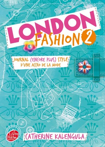 London Fashion - Tome 2 - Journal (encore plus stylé) d'une accro de la mode