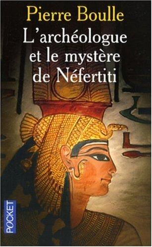 ARCHEOLOGUE ET MYSTERE NEFERTI