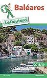 Guide du Routard Baléares 2018/19 (Le Routard)