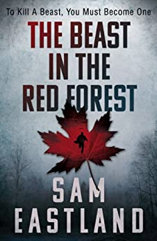 The Beast in the Red Forest (Inspector Pekkala Book 5) by [Eastland, Sam]
