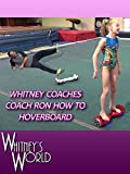 Whitney Coaches Coach Ron how to Hoverboard [OV]