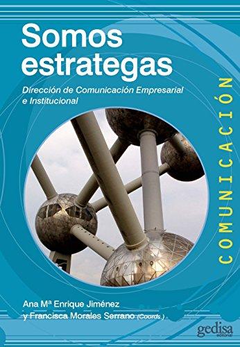 [EPUB] Somos estrategas: dirección de comunicación empresarial e institucional