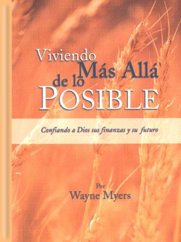 Viviendo Más Allá de Lo Posible por Myers Wayne