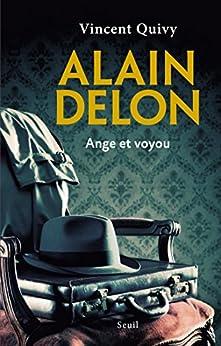 Alain Delon, Ange et voyou - Vincent Quivy (2017) sur Bookys