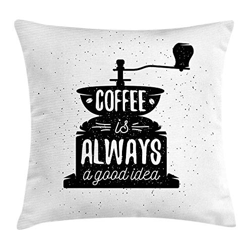 Quote Throw Pillow Cushion Cover, Coffee Maker Silhouette with Coffee is Always a Good Idea Grungy Typography, Decorative Square Accent Pillow Case, 18 X 18 inches, Black and White