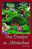 Das Osterfest im Märchenland: Anthologie