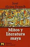 Mitos y literatura maya (El Libro De Bolsillo - Humanidades)
