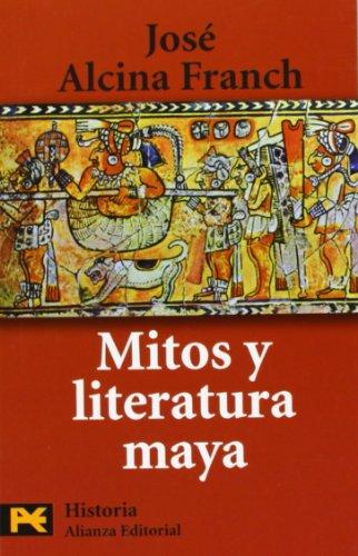 Mitos y literatura Maya / Mayan Myths and Literature (Humanidades/ Humanities) por Jose Alcina Franch