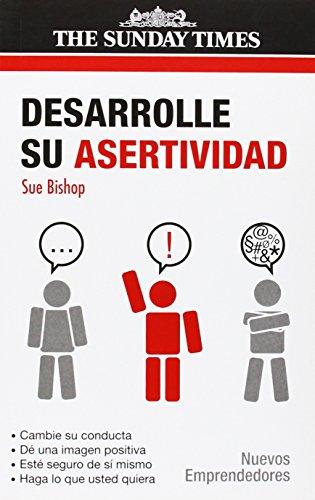 Desarrolle Su Asertividad (Nuevos Emprendedores) por Sue Bishop