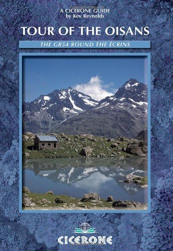 Tour of the Oisans: The GR54: The GR54 Round the Ecrins (Cicerone Guide) Kev Reynolds