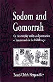 Sodom and Gomorrah: On the Everyday Reality and Persecution of Homosexuals in the Middle Ages