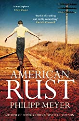 American Rust by Philipp Meyer (29-Aug-2013) Paperback