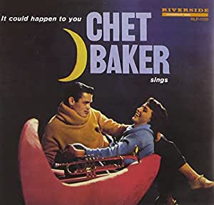 Chet Baker Sings: It Could Happen To You [Original Jazz Classics Remasters]