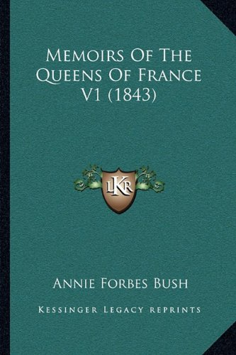 Memoirs of the Queens of France V1 (1843)