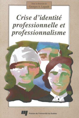 Crise d?identité professionnelle et professionnalisme