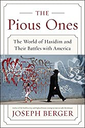 The Pious Ones: The World of Hasidim and Their Battles with America