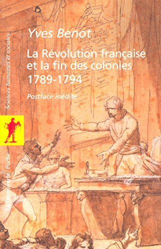 La Révolution française et la fin des colonies 1789-1794