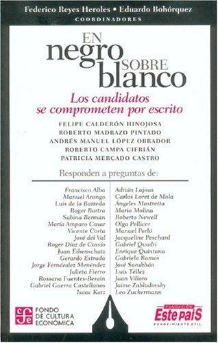 En Negro Sobre Blanco: Los Candidatos Se Comprometen Por Escrito (Vida y Pensamiento de Mexico)