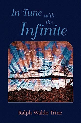 In Tune with the Infinite por Ralph Waldo Trine