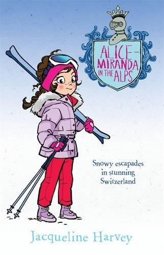 Alice-Miranda in the Alps by Jacqueline Harvey (2016-04-01)