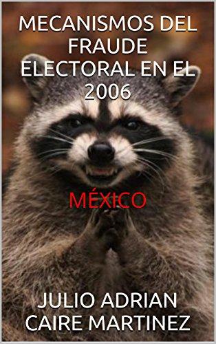 MECANISMOS DEL FRAUDE ELECTORAL EN EL 2006: MÉXICO