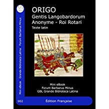 Origines du peuple Lombard: ORIGO Gentis Langobardorum (GBL Mini eBook Forum Barbarus)