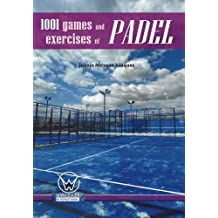1001 games and exercises of padel