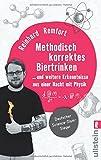Methodisch korrektes Biertrinken: ... und weitere Erkenntnisse aus einer Nacht mit Physik - Reinhard Remfort