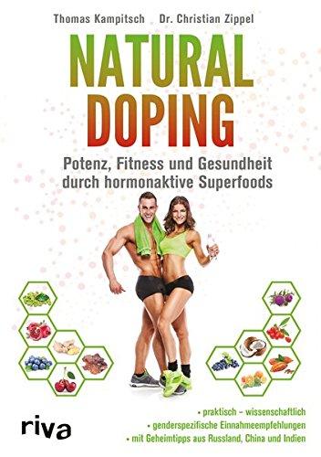 Natural Doping: Potenz, Fitness und Gesundheit durch hormonaktive Superfoods
