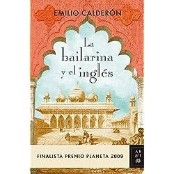La bailarina y el inglés (Autores Españoles E Iberoamer.) Finalista Premio Planeta 2009