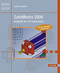 SolidWorks 2009: Methodik der 3D-Konstruktion