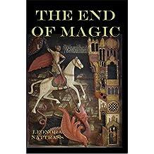 The End of Magic: An Arthurian Adventure (English Edition)