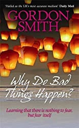 Why Do Bad Things Happen by Smith Gordon (2009-10-05)