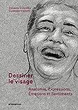 Dessiner le visage - Anatomie, expressions, émotions et sentiments