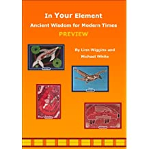 In Your Element; Ancient Wisdom for Modern Times. Preview (In Your Element: Ancient Wisdom for Modern Times Book 1) (English Edition)