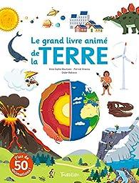 Le Grand Livre Anime De La Terre Pierrick Graviou Babelio