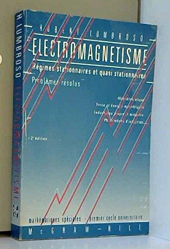 Problèmes résolus d'électromagnétisme. Régimes stationnaires et quasi-stationnaires - mathématiques