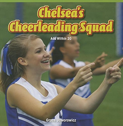 Chelsea's Cheerleading Squad: Add Within 20 (Math Masters: Operations and Algebraic Thinking)